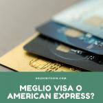 meglio visa o american express?